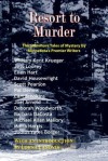 Resort to Murder: Thirteen More Tales of Mystery by Minnesota's Premier Writers - Carl Brookins, Ellen Hart, William Kent Krueger, Moira Harris, Judith Yates Borger, Lorna Landvik, Jess Lourey, David Housewright, Pat Dennis, Joel Arnold, Deborah Woodworth, Scott Pearson, Barbara DaCosta, Michael Allan Mallory