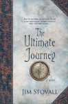 The Ultimate Journey: A Novel (Ultimate Gift) - Jim Stovall