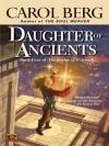 Daughter of Ancients (The Bridge of D'Arnath, #4) - Carol Berg