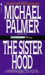 The Sisterhood - Michael Palmer