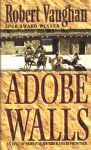 Adobe Walls - Robert Vaughan