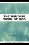 The Building Work of God - Witness Lee