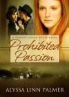 Prohibited Passion - Alyssa Linn Palmer