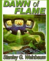 Dawn of Flame - Stanley G. Weinbaum, Maureen O'Brien