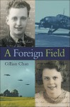 A Foreign Field - Gillian Chan