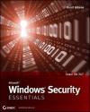 Microsoft Windows Security Essentials (Essentials (John Wiley)) - Darril Gibson