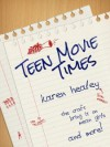 Teen Movie Times - Karen Healey