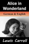 Alice in Wonderland: Alice's Abenteuer im Wunderland [Bilingual] - Lewis Carroll, Nik Marcel, Antonie Zimmermann