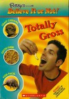 Ripley's Believe It or Not! Totally Gross - Mary Packard, Ripley Entertainment, Inc., Leanne Franson