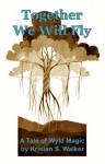 Together We Will Fly - Kristen S. Walker