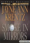 Smoke in Mirrors - Jayne Ann Krentz, James Daniels Aasne Vigesaa