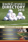 Baseball America 2013 Directory: 2013 Baseball Reference, Schedules, Contacts, Phone Info & More - Baseball America