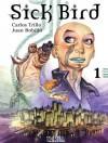 Sick Bird 1: El tatuaje - Carlos Trillo, Juan Bobillo