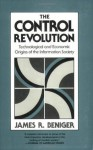 The Control Revolution: Technological and Economic Origins of the Information Society - James Beniger