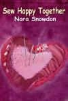 Sew Happy Together - Nora Snowdon