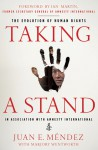 Taking a Stand: The Evolution of Human Rights - Juan E. Méndez, Marjory Wentworth, Juan E. Mendez