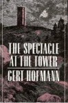 Spectacle at the Tower - Gert Hofmann