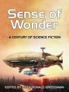 Sense of Wonder: A Century of Science Fiction - Robert A. Heinlein, Orson Scott Card, Louis McMaster Bujold, Leigh Ronald Grossman