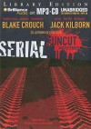 Serial Uncut and Extended - Blake Crouch