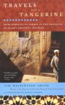 Travels with a Tangerine: From Morocco to Turkey in the Footsteps of Islam's Greatest Traveler - Martin Yeoman, Tim Mackintosh-Smith