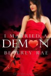 I Married a Demon - Beverly Rae