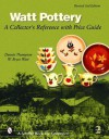 Watt Pottery: A Collector's Reference with Price Guide - Dennis Thompson, W. Bryce Watt