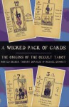 A Wicked Pack of Cards: The Origins of the Occult Tarot - Ronald Decker, Michael Dummett, Thierry Depaulis