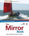 The Mirror Book: Mirror Sailing from Start to Finish - Peter Aitken, Timothy Davison