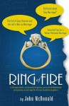 Ring of Fire: A Christian Father, an Electrical Engineer, and a VP of Marketing's Perspective on Marriage for His Four Beautiful Dau - John McDonald