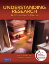Understanding Research: A Consumer's Guide - Vicki L. Plano Clark, John W. Creswell
