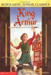 King Arthur - Jane B. Mason, Sarah Hines Stephens