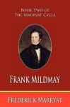 Frank Mildmay (Book Two of the Marryat Cycle) - Frederick Marryat