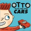Otto: The boy who loved cars - Kara LaReau, Scott Magoon, Kara LeReau