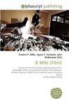 8 Mile (Film) - Agnes F. Vandome, John McBrewster, Sam B Miller II