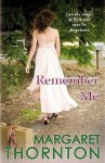 Remember Me - Margaret Thornton