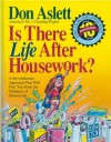Is There Life After Housework? - Don Aslett, Craig Lagory
