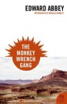 The Monkey Wrench Gang - Edward Abbey