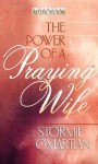 The Power Of A Praying Wife (Audio) - Stormie Omartian, Aimee Lilly