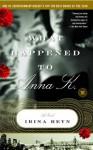 What Happened to Anna K.: A Novel (Touchstone Books) - Irina Reyn