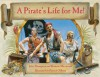 A Pirate's Life for Me - Julie Thompson, Brownie Macintosh