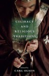 Celibacy and Religious Traditions - Carl Olson