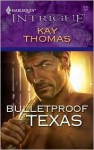 Bulletproof Texas (Harlequin Intrigue) - Kay Thomas