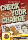 Check Your Change: When Is a Fiver Worth More Than a Fiver? the Gbp500 Two Pence Piece, and How to Check for Rare Money in Your Everyday Change! - Christopher Henry Perkins