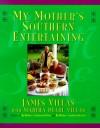 My Mother's Southern Entertaining - James Villas, Martha P. Villas