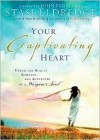 Your Captivating Heart - Stasi Eldredge