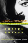 The Girl in Saskatoon: A Meditation on Friendship, Memory and Murder - Sharon Butala