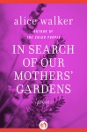 In Search of Our Mothers' Gardens: Prose - Alice Walker