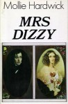 Mrs. Dizzy: The Life Of Mary Anne Disraeli, Viscountess Beaconsfield - Mollie Hardwick