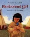 The Bluebonnet Girl - Michael Lind, Kate Kiesler