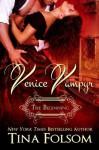 Venice Vampyr: The Beginning (Venice Vampyr, #1, 2, 3) - Tina Folsom